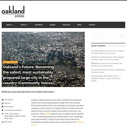 Oakland's Future: Becoming the safest, most sustainably prepared large city in the country (Community Voices)