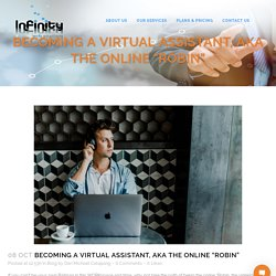 """Becoming a Virtual Assistant, aka The Online """"Robin"""""""