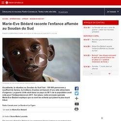 Marie-Eve Bédard raconte l'enfance affamée au Soudan du Sud