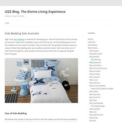 Kids Bedding Sets Australia - IZZZ Blog, The Divine Living Experience