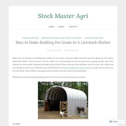 How to Make Bedding For Goats in A Livestock Shelter – Stock Master Agri