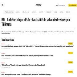 BD – La bédéthèque idéale : l'actualité de la bande dessinée par Télérama : tous nos articles