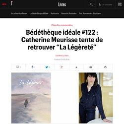 """Bédéthèque idéale #122 : Catherine Meurisse tente de retrouver """"La Légèreté"""""""