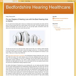 Fix any Degree of Hearing Loss with the Best Hearing Aids in Hitchin