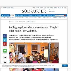 Stockach: Bedingungsloses Grundeinkommen: Utopie oder Modell der Zukunft?
