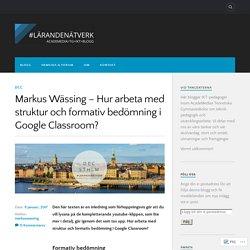 Markus Wässing – Hur arbeta med struktur och formativ bedömning i Google Classroom? – #lärandenätverk