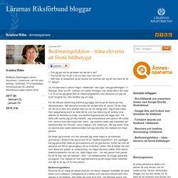 Bedömningslektion – träna eleverna att förstå bildbetyget - Kristina Rilbe