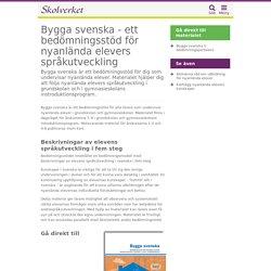 Bygga svenska - ett bedömningsstöd för nyanlända elevers språkutveckling
