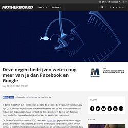 Deze negen bedrijven weten nog meer van je dan Facebook en Google