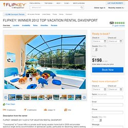 5 Bedroom Villa Rental in Davenport, Florida, USA - FLIPKEY: WINNER 2011 TOP VACATION RENTAL DAVENPORT