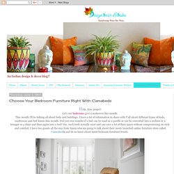 Design Decor & Disha: Choose Your Bedroom Furniture Right With Camabeds