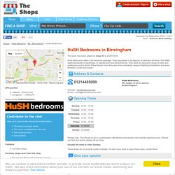 HuSH Bedrooms in Birmingham : address, opening hours, phone number... - The-Shops.co.uk