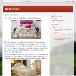 Bedspreads: Give a Royal Touch to Your Bedding with Quality Bedspreads