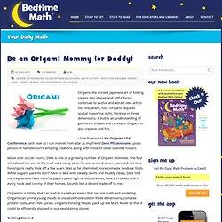 Bedtime Math Origami is creative math fun - Bedtime Math
