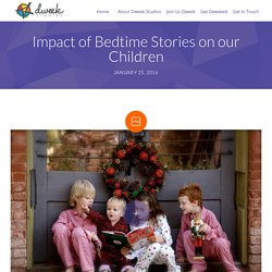 Impact of Bedtime Stories on our Children - Dweek Studios