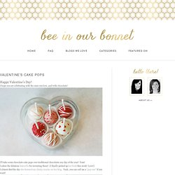 bee in our bonnet: Valentine's Cake Pops