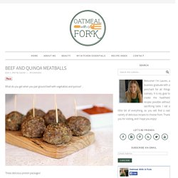 Beef and Quinoa Meatballs