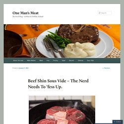 Beef Shin Sous Vide – The Nerd Needs To 'fess Up.