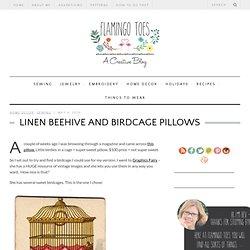 Linen Beehive and Birdcage Pillows