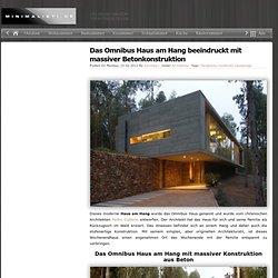 Das Omnibus Haus am Hang beeindruckt mit massiver Betonkonstruktion