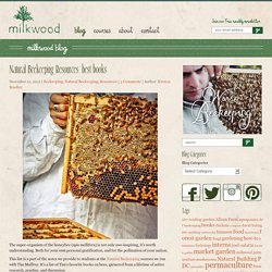 Natural Beekeeping Resources: best books - Milkwood - Courses + Skills for Real LifeMilkwood – Courses + Skills for Real Life