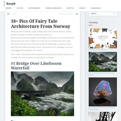 18+ Pics Of Fairy Tale Architecture From Norway