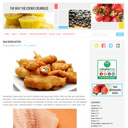 The Way the Cookie Crumbles » Blog Archive » beer-battered fish