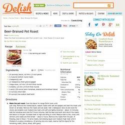 Beer-Braised Pot Roast - delish.com