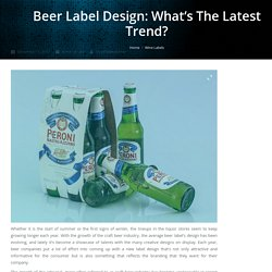 A Little About the Latest Beer Label Trends