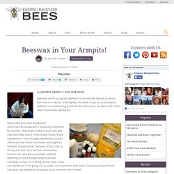 Beeswax in Your Armpits! - Keeping Backyard Bees
