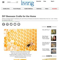 DIY Beeswax Crafts for the Home – Healthy Home