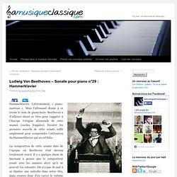 Ludwig Van Beethoven – Sonate pour piano n°29 : Hammerklavier