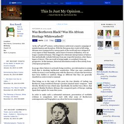 Was Beethoven Black? Was His African Heritage Whitewashed? - Ron Powell
