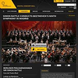 Simon Rattle conducts Beethoven's Ninth Symphony in Madrid - Digital Concert Hall de la Orquesta Filarmónica de Berlín