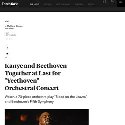 "Kanye and Beethoven Together at Last for ""Yeethoven"" Orchestral Concert"