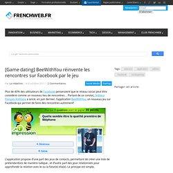 [Game dating] BeeWithYou réinvente les rencontres sur Facebook par le jeu