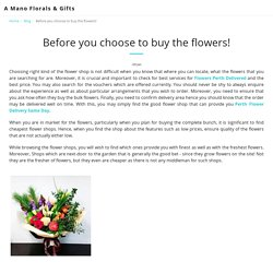 Before you choose to buy the flowers!