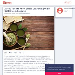All You Need to Know Before Consuming OPSM Gold Kratom Capsules - Mamby