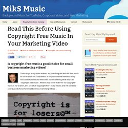 Read This Before Using Copyright Free Music In Video Marketing