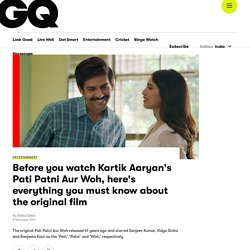 Before you watch Kartik Aaryan's Pati Patni Aur Woh, here's everything you must know about the original film