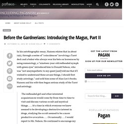Before the Gardnerians: Introducing the Magus, Part II