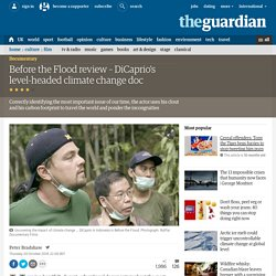 Before the Flood review – DiCaprio's level-headed climate change doc