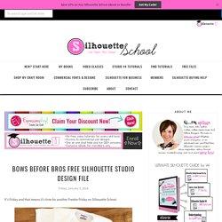 Bows Before Bros Free Silhouette Studio Design File - Silhouette School