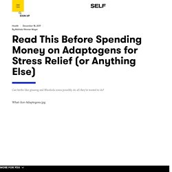 Read This Before Spending Money on Adaptogens for Stress Relief