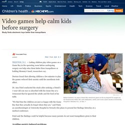 Video games help calm kids before surgery - Health - Children's health