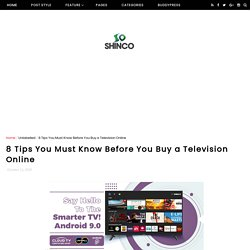 8 Tips You Must Know Before You Buy a Television Online - Flat Screen LED TV Best Price