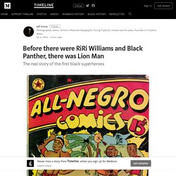 Before there were RiRi Williams and Black Panther, there was Lion Man
