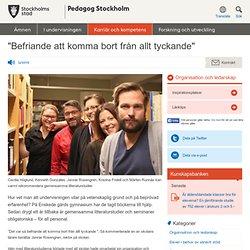 """""""Befriande att komma bort från allt tyckande"""" - Pedagog Stockholm"""