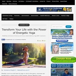 Befuddled, Exhausted or Unwell? Transform Your Life with the Power of Energetic Yoga