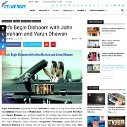 Let's Begin Dishoom with John Abraham and Varun Dhawan - Its Live News
